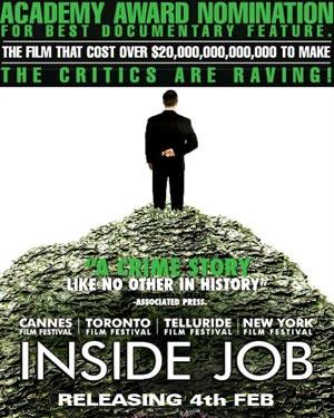 "inside job documentary As i was watching ""inside job,"" charles ferguson's meticulous and infuriating  documentary about the causes and consequences of the."