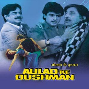 AULAD KE DUSHMAN  movie
