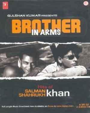 BROTHERS IN ARMS - HITS OF SALMAN KHAN & SHAHRUKH KHAN poster