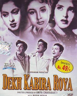 DEKH KABIRA ROYA  movie