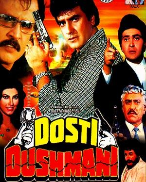Dosti Dushmani movie