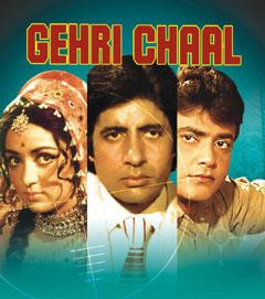 GEHRI CHAAL  movie