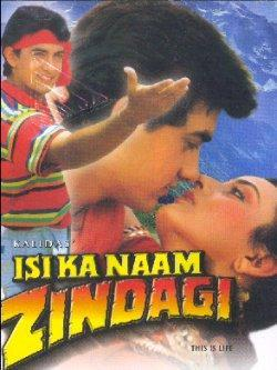 ISI KA NAAM ZINDAGI  movie