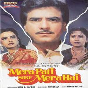 MERA PATI SIRF MERA HAI  movie