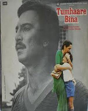 TUMHARE BINA  movie