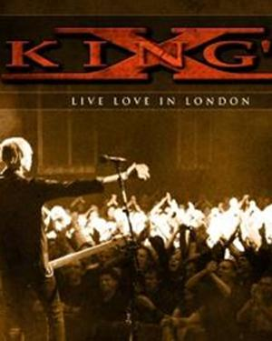 KINGS X-LIVE LOVE IN LONDON poster