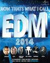 Now Thats What I Call EDM 2014 ACD