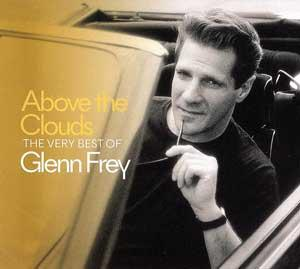 ABOVE THE CLOUDS THE BEST OF GLENN FREY poster