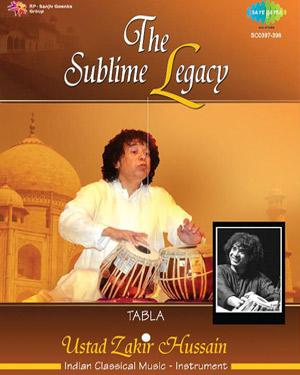 The Sublime Legacy - Ustad Zakir Hussain  music