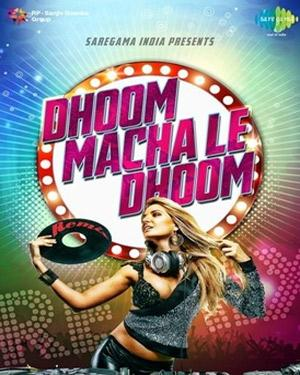 Dhoom Machale Dhoom   music