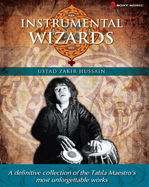 Instrumental Wizards - Zakir Hussain  music