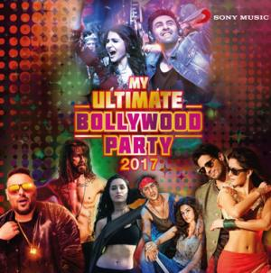 My Ultimate Bollywood Party 2017  music