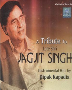A TRIBUTE TO LATE SHRI JAGJIT SINGH ACD
