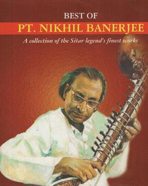 BEST OF PANDIT NIKHIL BANERJEE MP3