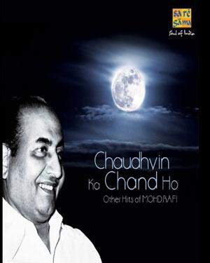 Chaudhvin Ka Chand Ho &Hits Of Mohd.Rafi MP3