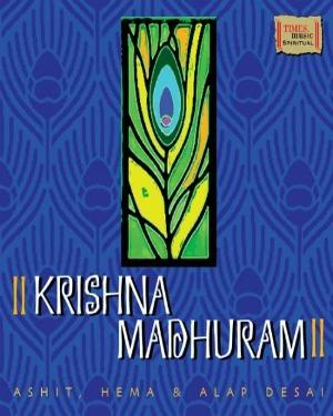 KRISHNA MADHURAM - by Ashit Hema and Alap Desai