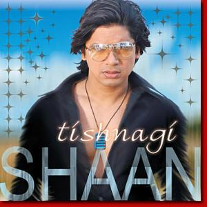 tishnagi shaan song