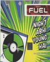 FUEL NIGHT ABHI YOUNG HAI NON- STOP NIGHTS 2014 ACD