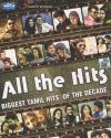 All The Hits Biggest Tamil Hits Of The Decade MP3