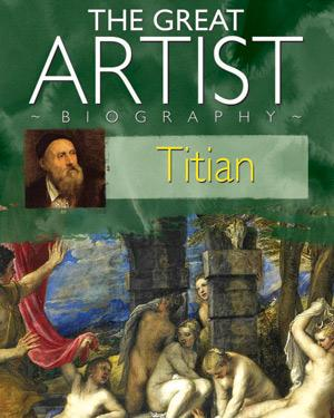 THE GREAT ARTIST - Titian (1485?-1576) poster