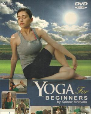 YOGA FOR BEGINNERS BY Kainaz Motivala poster