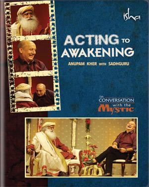 Acting to Awakening - With Anupam Kher poster