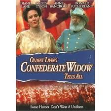 OLDEST LIVING CONFIDERATE WIDOW TELLS ALL poster